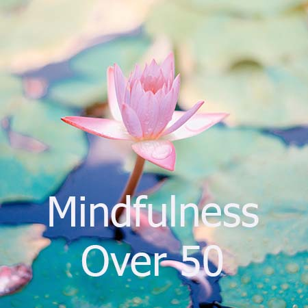 Mindfulness Over 50 and How It Can Improve Your Life - Vibrant Circle